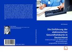 Portada del libro de Die Einführung der elektronischen Gesundheitskarte in Deutschland