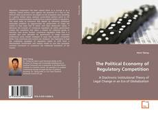 Bookcover of The Political Economy of Regulatory Competition