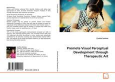 Bookcover of Promote Visual Perceptual Development through Therapeutic Art