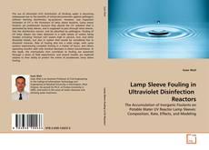 Couverture de Lamp Sleeve Fouling in Ultraviolet Disinfection  Reactors