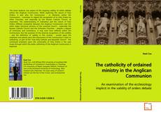 Обложка The catholicity of ordained ministry in the Anglican Communion