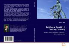 Capa do livro de Building a Great 21st Century Company