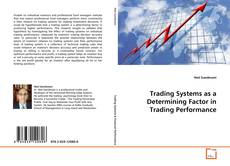 Bookcover of Trading Systems As A Determining Factor in Trading Performance