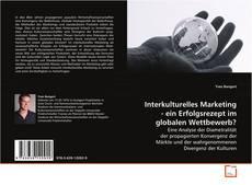 Couverture de Interkulturelles Marketing - ein Erfolgsrezept im globalen Wettbewerb?