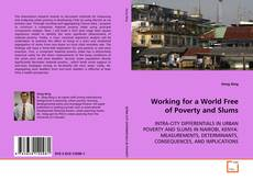 Bookcover of Working for a World Free of Poverty and Slums