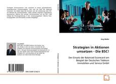 Bookcover of Strategien in Aktionen umsetzen - Die BSC!