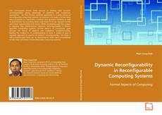 Bookcover of Dynamic Reconfigurability in Reconfigurable Computing Systems