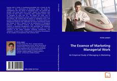 The Essence of Marketing Managerial Work的封面