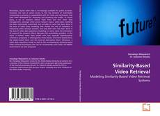 Bookcover of Similarity-Based Video Retrieval