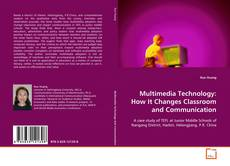Bookcover of Multimedia Technology: How It Changes Classroom and Communication