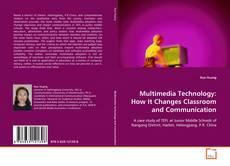 Обложка Multimedia Technology: How It Changes Classroom and Communication