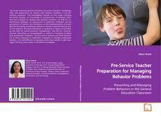 Pre-Service Teacher Preparation for Managing Behavior Problems的封面