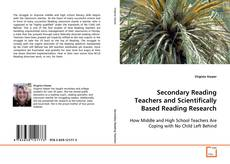 Secondary Reading Teachers and Scientifically Based Reading Research kitap kapağı