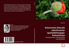 Portada del libro de Katamnese ehemals substituierter opioidabhängiger PatientInnen