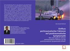 Bookcover of Einfluss peritraumatischer Faktoren auf posttraumatische Symptomatik