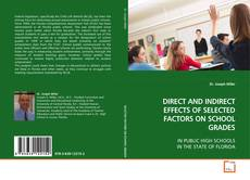 Couverture de DIRECT AND INDIRECT EFFECTS OF SELECTED FACTORS ON SCHOOL GRADES