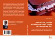 Bookcover of Welche Rolle nehmen Banken in aktuellen Fragen der Geldwäsche ein?
