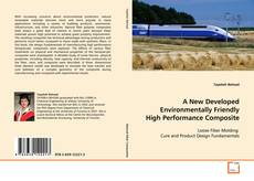 Copertina di A New Developed Environmentally Friendly High Performance Composite