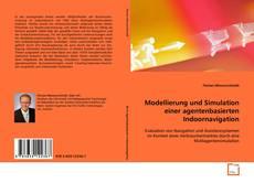 Bookcover of Modellierung und Simulation einer agentenbasierten Indoornavigation
