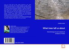 Portada del libro de What trees tell us about