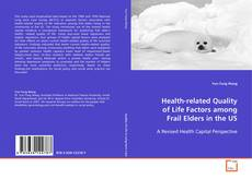 Health-related Quality of Life Factors among Frail Elders in the US kitap kapağı