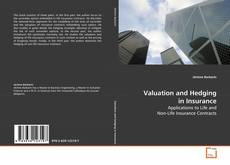 Bookcover of Valuation and Hedging in Insurance