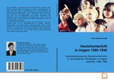 Bookcover of Deutschunterricht in Ungarn 1980-1990