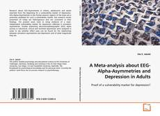 Bookcover of A Meta-analysis about EEG-Alpha-Asymmetries and Depression in Adults