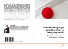 Buchcover von Mediale Bedingungen zum Darstellen von Bewegung im Bild