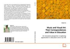 Bookcover of Music and Visual Art: Their Correspondences and Value in Education
