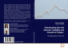 Borítókép a  Reevaluating the Link between Volatility and Growth of Output - hoz
