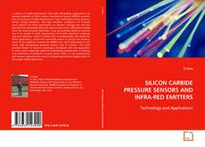 Portada del libro de SILICON CARBIDE PRESSURE SENSORS AND INFRA-RED EMITTERS