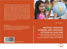 Bookcover of HERITAGE LANGUAGE LEARNERS AND LANGUAGE ATTITUDE IN CLASS AND