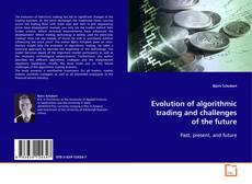 Bookcover of Evolution of algorithmic trading and challenges of the future