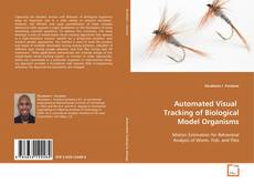 Automated Visual Tracking of Biological Model Organisms的封面