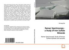 Bookcover of Raman Spectroscopy - a Study of Iron Sulfate Minerals