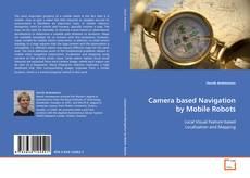 Camera based Navigation by Mobile Robots的封面