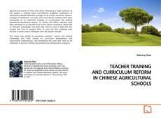 Portada del libro de TEACHER TRAINING AND CURRICULUM REFORM IN CHINESE AGRICULTURAL SCHOOLS