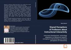 Bookcover of Shared Perceptions of Professors about Instructional Interactivity
