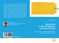 Couverture de Mechanisms of Skin Cell Migration and Wound Healing