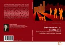 Borítókép a  Waldhäuser-Ost vs.    Loretto-Areal - hoz