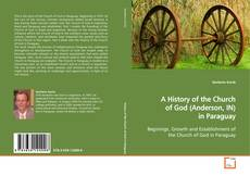 A History of the Church of God (Anderson, IN) in Paraguay kitap kapağı