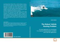 Bookcover of The Robust Vehicle Routing Problem