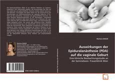 Buchcover von Auswirkungen der Epiduralanästhesie (PDA) auf die vaginale Geburt