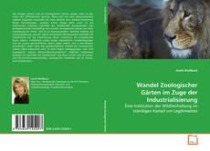 Bookcover of Wandel Zoologischer Gärten im Zuge der Industrialisierung