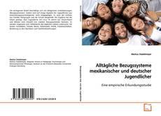 Buchcover von Alltägliche Bezugssysteme mexikanischer und deutscher Jugendlicher