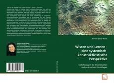 Portada del libro de Wissen und Lernen - eine systemisch- konstruktivistische Perspektive