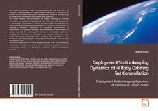 Bookcover of Deployment/Stationkeeping Dynamics of N Body Orbiting Sat Constellation