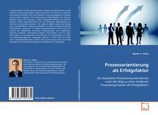 Bookcover of Prozessorientierung als Erfolgsfaktor