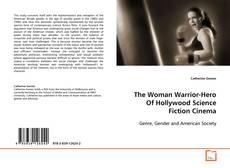 Обложка The Woman Warrior-Hero Of Hollywood Science Fiction Cinema